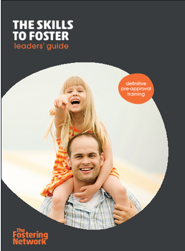 The Skills To Foster - Leaders' Guide including The Skills to Foster CD Rom. (Third edition 2014)